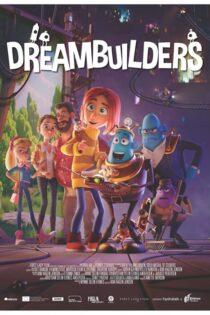 دانلود انیمیشن رویاساز با دوبله فارسی Dreambuilders 2020