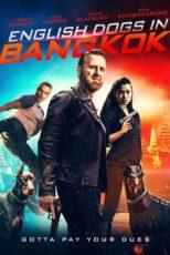 دانلود فیلم سگ های انگلیسی در بانکوک English Dogs in Bangkok