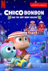دانلود انیمیشن چیکو بن بن Chico Bon Bon 2020