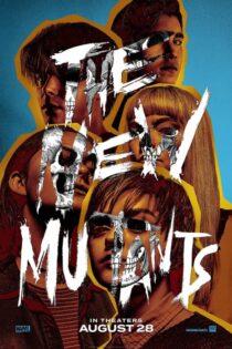 دانلود فیلم جهش یافتگان جدید The New Mutants 2020