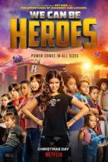 دانلود فیلم ما میتوانیم قهرمان باشیم We Can Be Heroes 2020