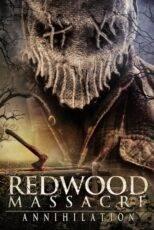 دانلود فیلم قتل عام ردوود: نابودی Redwood Massacre: Annihilation