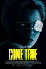 دانلود فیلم به حقیقت پیوستن Come True 2020 با کیفیت HQ