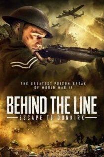 دانلود فیلم پشت خط : فرار به دانکرک Behind the Line: Escape to Dunkirk 2020
