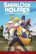 دانلود انیمیشن شرلوک هولمز و فرار بزرگ Sherlock Holmes and the Great Escape